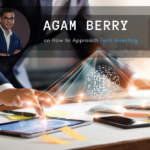 Agam Berry on How To Approach Tech Investing